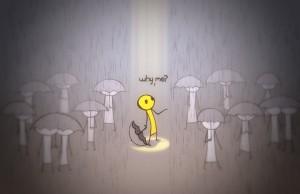 Purpose - why me - no rain